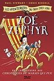 Les aventuriers du très très loin, Tome 3 : Zoé Zéphyr par Paul Stewart