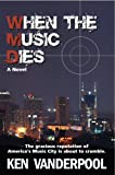 WHEN THE MUSIC DIES (MUSIC CITY MURDERS Book 1)