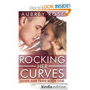 Rocking Her Curves: Asher and Trixie Book 1