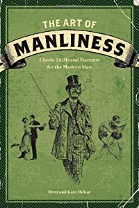 "Cover of ""The Art of Manliness: Classic S..."