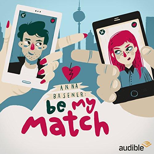 Be my match (Anna Basener) Audible 2016