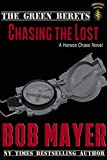Chasing the Lost: The Green Berets (A Horace Chase Novel Book 2)