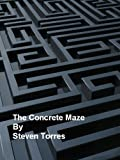 The Concrete Maze