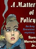 A Matter of Policy [An Amy Brewster Mystery]
