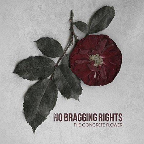 No Bragging Rights-The Concrete Flower-CD-FLAC-2014-FORSAKEN Download