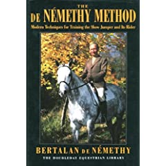 The De Nemethy Method: Modern Techniques for Training the Show Jumper and Its Rider