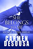 She Belongs To Me (Southern Suspense Series)
