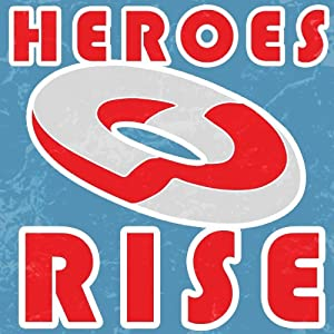 Heroes Rise (An Interactive Novel Game for Kindle) by Choice of Games
