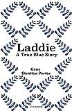 Laddie: A True Blue Story (Xist Classics)