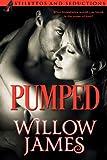 PUMPED (Stilettos and Seductions Book 1)