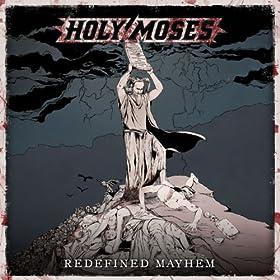 HOLY MOSES Redefined Mayhem