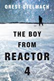 The Boy from Reactor 4 (The Nadia Tesla Series, Book One)