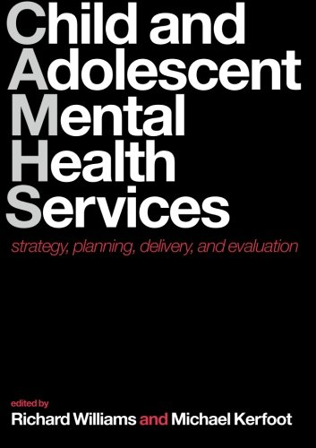 Child and Adolescent Mental Health Services: Strategy, planning, delivery, and evaluation