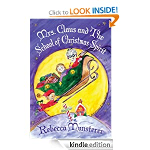 Mrs. Claus and The School of Christmas Spirit (A Kat McGee Story)
