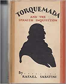 Torquemada and the Spanish inquisition;: A history: Rafael ...