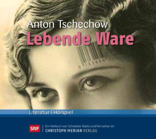 Anton Tschechow - Lebende Ware (CMV)
