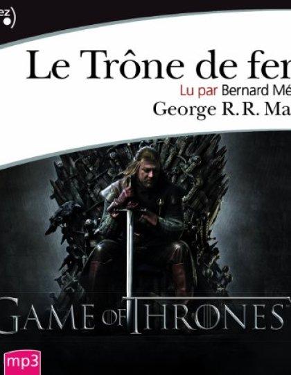 Le Trone de Fer - Tome 1 - Livre Audio MP3