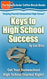 Keys to High School Success: Get Your Homeschool High School Started Right! (Coffee Break Books)