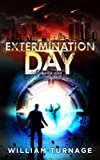 Extermination Day (A Post Apocalyptic Thriller Book 1)