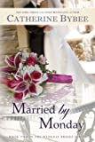 Married by Monday (Weekday Brides Series, Book 2)
