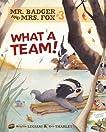 #03 What a Team! (Mr. Badger & Mrs. Fox)