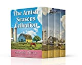 The Amish Seasons Collection: Contains An Amish Spring, An Amish Summer, An Amish Autumn, and An Amish Winter