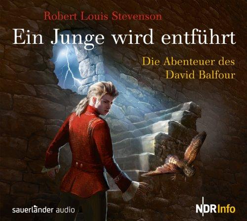 R. L. Stevenson - Ein Junge wird entführt - Die Abenteuer des David Balfour (Sauerländer Audio)