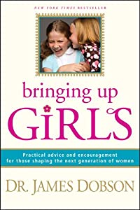 "Cover of ""Bringing Up Girls: Practical Ad..."
