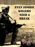 Even Zombie Killers Need A Break (Zombie Killer Blues)