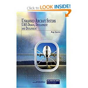 Unmanned Aircraft Systems: UAVS Design, Development and Deployment (AIAA Education Series)