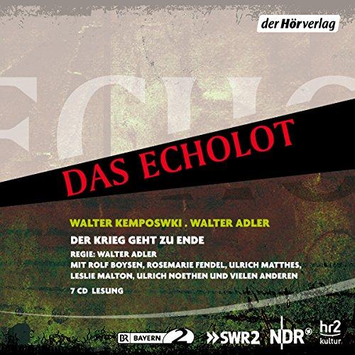 Echolot - Der Krieg geht zu Ende - Chronik für Stimmen - Januar bis Mai 1945