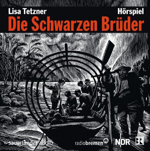 Lisa Tetzner - Die schwarzen Brüder (Sauerländer Audio)