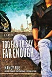 Too Far to Say Far Enough: A Novel (The Reluctant Prophet Series)