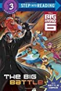 The Big Battle (Disney Big Hero 6) (Step into Reading)