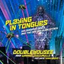 Doubleyousee - Playing in Tongues