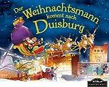 Der Weihnachtsmann kommt nach Duisburg: Wenn der Weihnachtsmann mit seinem großen Schlitten die Geschenke vom Nordpol nach Frankfurt bringt, dann erwartet ihn jedes Jahr ein spannendes Abenteuer