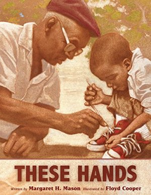 These Hands by Margaret H. Mason | Featured Book of the Day | wearewordnerds.com