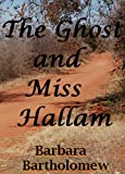 The Ghost and Miss Hallam: A Time Travel Romance (Lavender, Texas Trilogy)