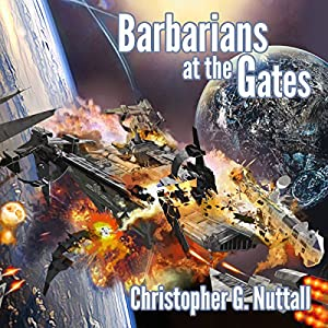 Barbarians at the Gates: The Decline and Fall of the Galactic Empire, Book 1 | [Christopher G. Nuttall]