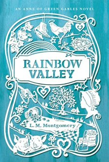 Rainbow Valley (An Anne of Green Gables Novel) by L. M. Montgomery| wearewordnerds.com