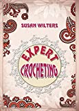 Crocheting: Expert Crochet. Broomstick Lace, Tunisian Crochet , and Freeform Crochet