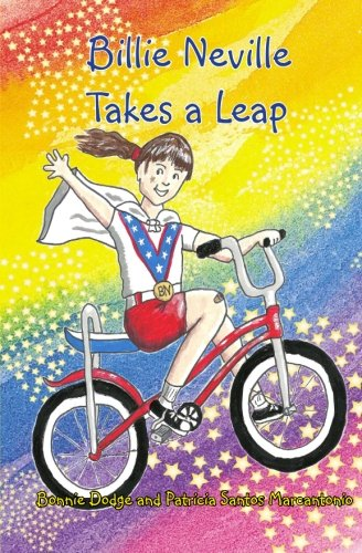 Billie Neville Takes a Leap: Bonnie Dodge, Patricia Santos Marcantonio: 9780692208847: Amazon.com: Books