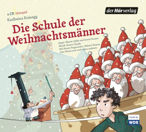 Karlheinz Koinegg - Die Schule der Weihnachtsmänner (Der Hörverlag)