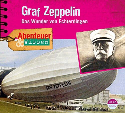Abenteuer & Wissen - Graf Zeppelin - Das Wunder von Echterdingen () heardroom 2015