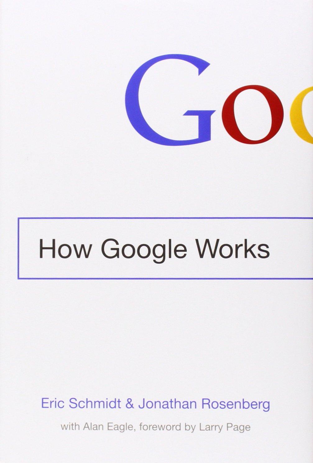 How Google Works, Eric Schmidt, Jonathan Rosenberg