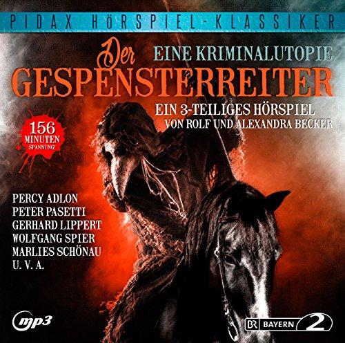 Pidax Hörspiel-Klassiker - Der Gespensterreiter (Rolf und Alexandra Becker) BR 1966 / pidax 2015