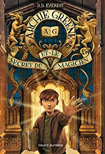 Archie Greene et le secret du magicien, tome 1 par Everest