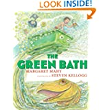 The Green Bath, by Margaret Mahy, illustrated by Steven Kellogg