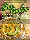 SLOW COOKER COOKBOOK: Savory Breakfast, Soup, Stew, Chili, Dessert, Freezer Meals and 8 Hour Plus Recipes (Slow Cooker Recipes,Paleo Slow Cooker) (Slow Cooker Freezer Meals)