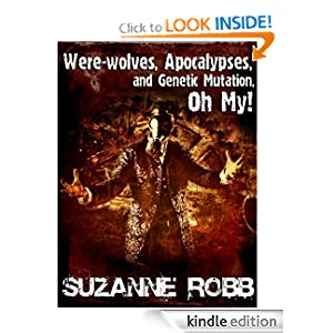 Were-wolves, Apocalypses, and Genetic Mutation, Oh My!